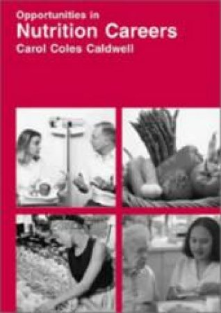 Opportunities In Nutrition Careers by Carol C. Caldwell