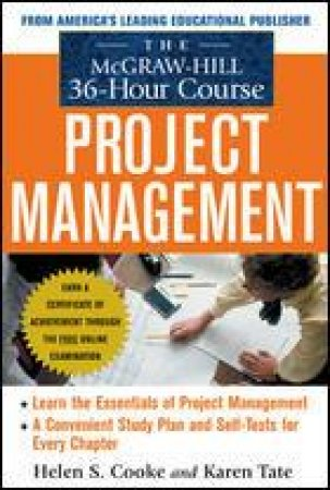 The Mcgraw-Hill 36-hour Project Management Course by Helen Cooke & Karen Tate