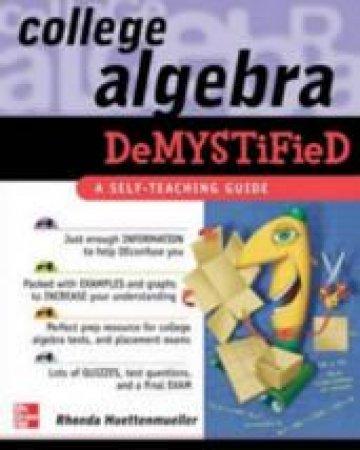 College Algebra Demystified by Rhonda Huettenmueller
