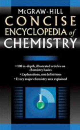 McGraw-Hill Concise Encyclopedia of Chemistry by McGraw-Hill