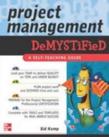 Project Management Demystified by Sid Kemp