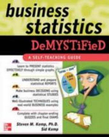 Business Statistics Demystified by Steven M. Kemp & Sid Kemp