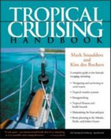 Tropical Cruising Handbook by Mark Smaalders & Kim Des Rochers