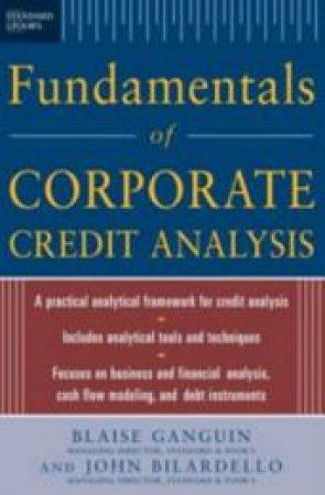 Fundamentals of Corporate Credit Analysis by Blaise Ganguin & John Bilardello