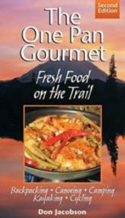 The One Pan Gourmet by Donald Jacobson