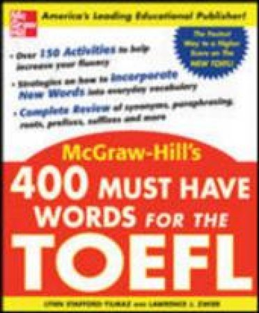 400 Must-have Words For The Toefl by Lynn Stafford-Yilmaz & Lawrence J. Zwier