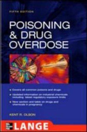 Poisoning & Drug Overdose by Kent R. Olson & Ilene B. Anderson & Neal L. Benowitz & Paul D. Blanc & Richard F. Clark