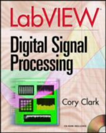 LabVIEW Digital Signal Processing by Cory L. Clark