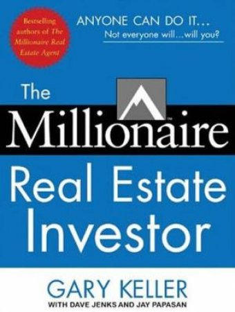 The Millionaire Real Estate Investor by Gary Keller & Dave Jenks & Jay Papasan