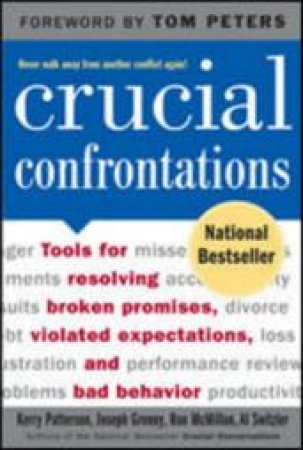 Crucial Confrontations by Kerry Patterson & Joseph Grenny & Ron McMillan & Al Switzler & Tom Peters