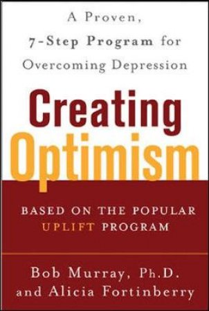 Creating Optimism by Bob Murray & Alicia Fortinberry