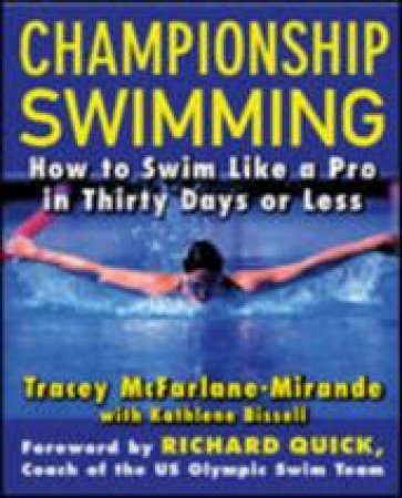 Championship Swimming by Tracey McFarlane-Mirande & Kathlene Bissell & Richard Quick