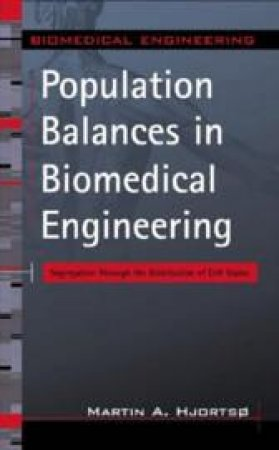 Population Balances in Biomedical Engineering by Martin A. Hjortso