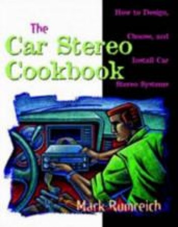 Car Stereo Cookbook by Mark Rumreich