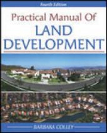 Practical Manual Of Land Development by Barbara C. Colley