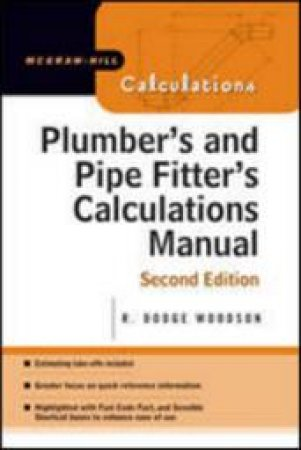 Plumber's and Pipe Fitter's Calculations Manual by R. Dodge Woodson
