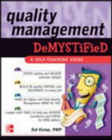 Quality Management Demystified by Sid Kemp