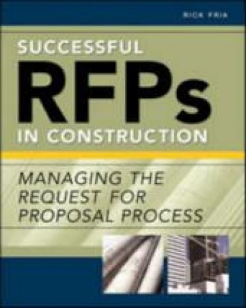 Successful RFPs In Construction by Richard T. Fria