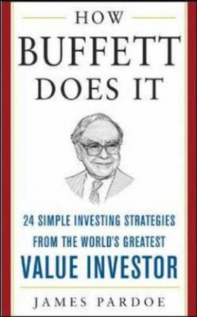 How Buffett Does It by James Pardoe