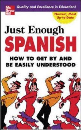 Just Enough Spanish by D. L. Ellis & R. Ellis