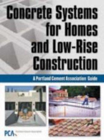 Concrete Systems For Homes and Low-Rise Construction by Pieter A. Vanderwerf & Ivan S. Panushev & Mark Nicholson & Daniel Kokonowski