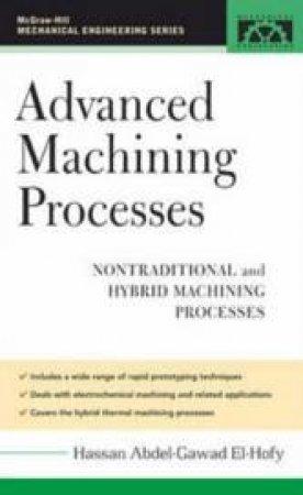 Advanced Machining Processes by Hassan Abdel-gawad El-hofy