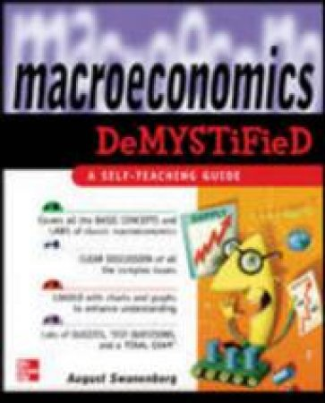 Macroeconomics Demystified by August Swanenberg