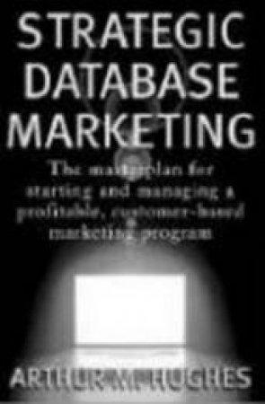 Strategic Database Marketing by Arthur Middleton Hughes