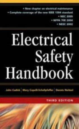 Electrical Safety Handbook by John Cadick & Mary Capelli-Schellpfeffer & Dennis Neitzel