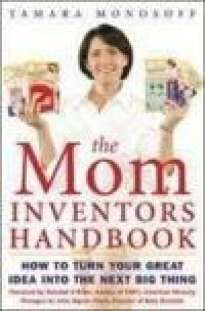 The Mom Inventors Handbook by Tamara Monosoff