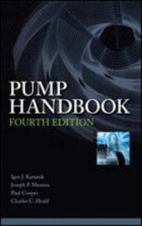 Pump Handbook by Igor J. Karassik & Joseph P. Messina & Paul Cooper & Charles C. Heald