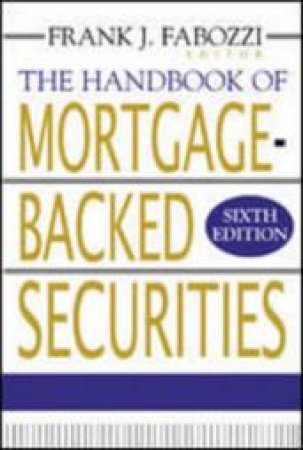 The Handbook of Mortgage Backed Securities by Frank J. Fabozzi
