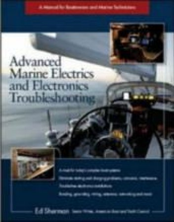 Advanced Marine Electrics And Electronics Troubleshooting by Ed Sherman