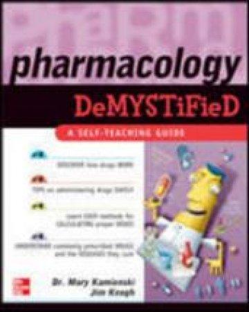 Pharmacology Demystified by Mary Kamienski & James Edward Keogh