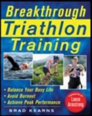 Breakthrough Triathlon Training by Brad Kearns