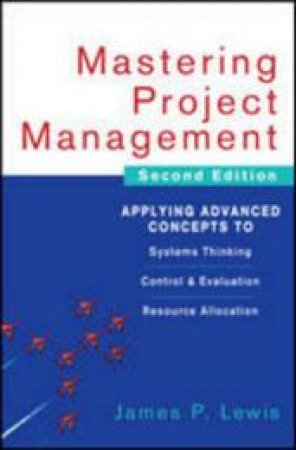 Mastering Project Management by James P. Lewis