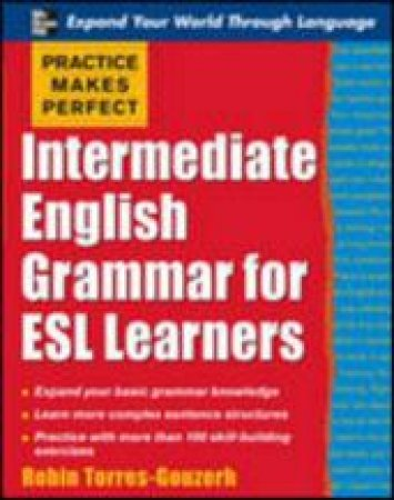 Intermediate English Grammar for ESL Learners by Robin Torress-Gouzerh