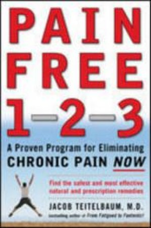 Pain Free 1-2-3 by Jacob Teitelbaum