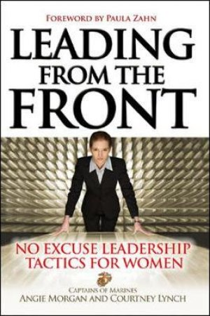 Leading from the Front by Courtney Lynch & Angie Morgan