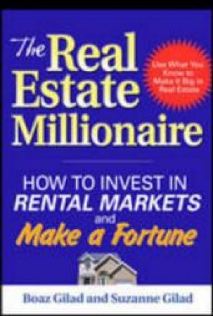 The Real Estate Millionaire by Boaz Gilad & Suzanne Gilad