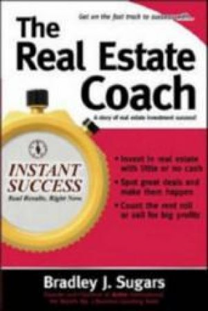 The Real Estate Coach by Bradley J. Sugars
