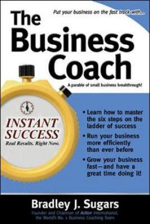 The Business Coach by Bradley J. Sugars