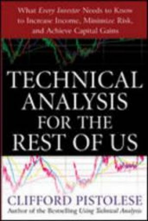 Technical Analysis for the Rest of Us by Clifford Pistolese