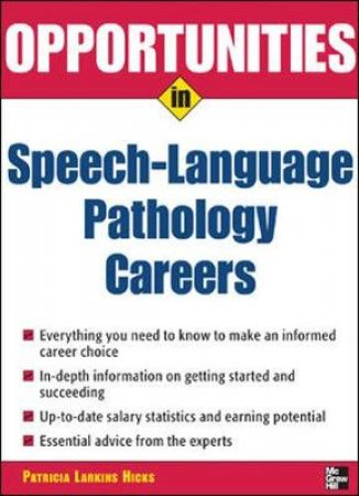 Opportunities in Speech-language Pathology Careers by Patricia Larkins Hicks