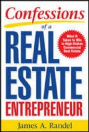 Confessions of a Real Estate Entrepreneur by James A. Randel
