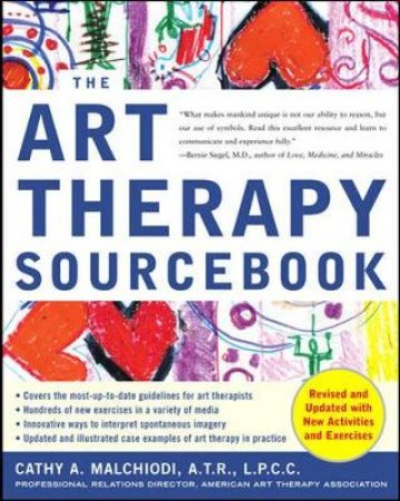 The Art Therapy Sourcebook by Cathy A. Malchiodi