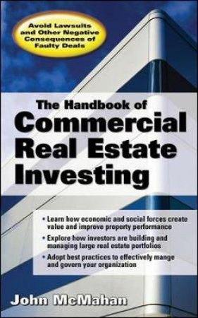 The Handbook of Commercial Real Estate Investing by John McMahan