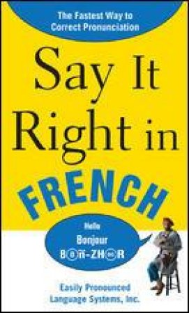 Say It Right in French by Clyde Peters & Luc Nisset