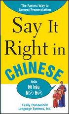 Say It Right in Chinese by Clyde Peters