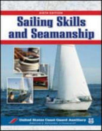 Sailing Skills and Seamanship by Us Coast Guard Auxiliary